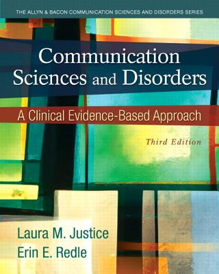 Communication Sciences and Disorders By Justice, Laura M./ Redle, Erin E.