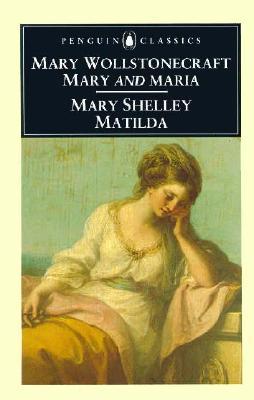 Mary/Maria/Matilda By Wollstonecraft, Mary/ Shelley, Mary Wollstonecraft