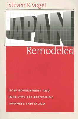 Japan Remodeled By Vogel, Steven Kent