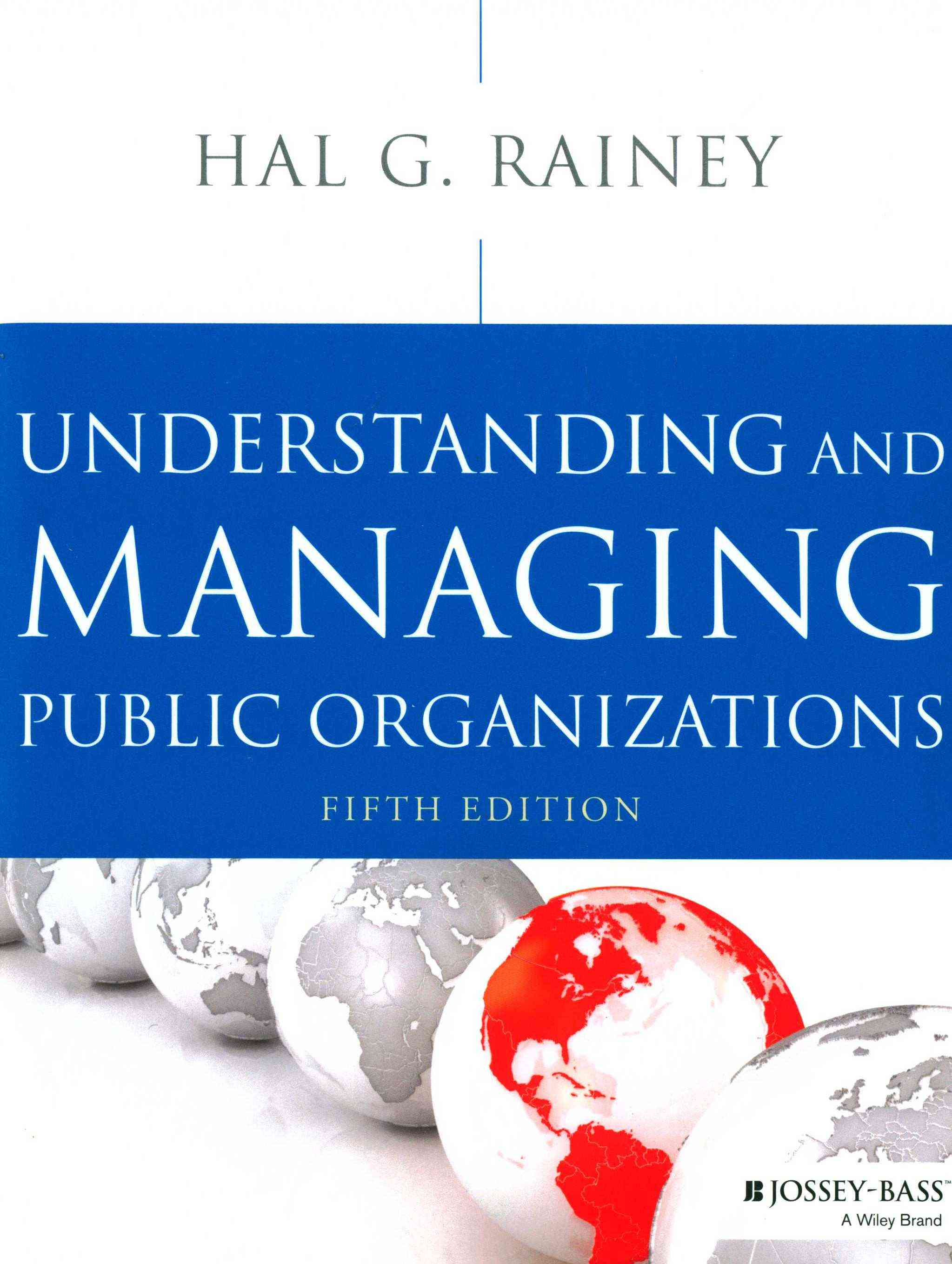 Understanding and Managing Public Organizations By Rainey, Hal G.
